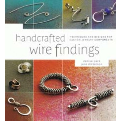Handcrafted Wire Findings: Techniques and Designs for Custom Jewellery Component Book