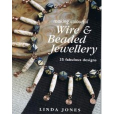 Making Colourful Wire & Beaded Jewellery 35 Fabulous Designs Book by Linda Jones