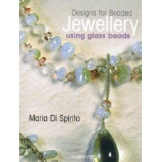 Designs for Beaded Jewellery Using Glass Beads Book by Maria Di Spirito