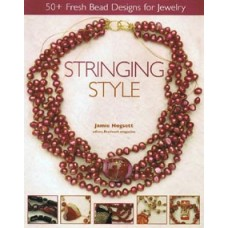 Stringing Style (50+ Fresh Bead Designs for Jewelry) Book by Jamie Hogsett