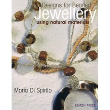 Designs for Beaded Jewellery Using Natural Materials Book  by Maria Di Spirito